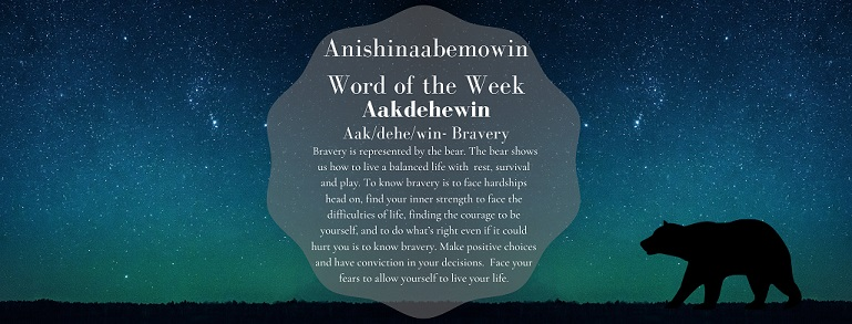 Anishinaabemowin Word of the Week Aakdehewin