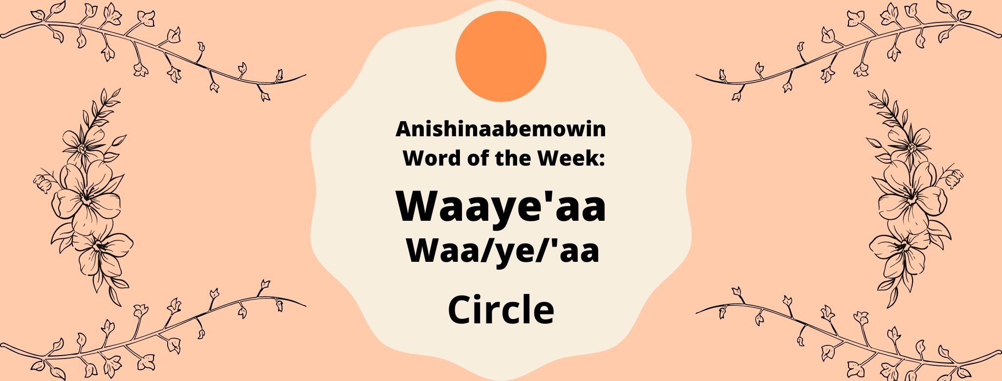 Anishinaabemowin Word of the Week Circle